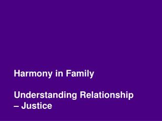 Harmony in Family Understanding Relationship –  Justice