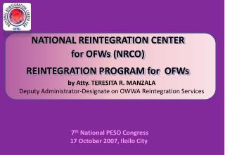 NATIONAL REINTEGRATION CENTER  for OFWs (NRCO)  REINTEGRATION PROGRAM for  OFWs