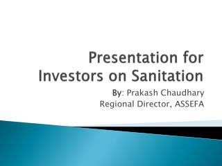 Presentation for Investors on Sanitation
