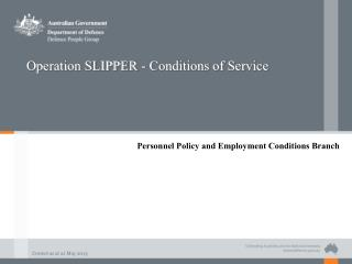 Operation SLIPPER - Conditions of Service