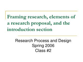 Framing research, elements of a research proposal, and the introduction section