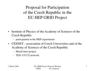 Proposal for Participation  of the Czech Republic in the  EU HEP GRID Project
