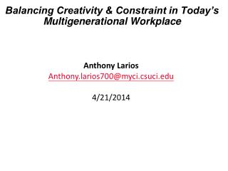 Balancing Creativity & Constraint in Today's Multigenerational Workplace