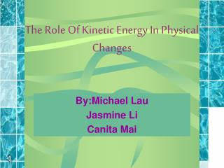 The Role Of Kinetic Energy In Physical Changes