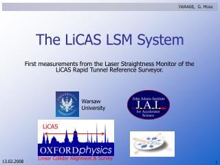 The LiCAS LSM System