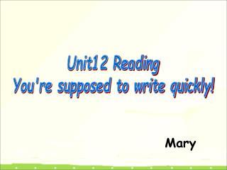 Unit12 Reading You're supposed to write quickly!