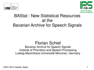 BAStat : New Statistical Resources  at the  Bavarian Archive for Speech Signals