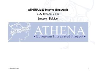 ATHENA M30 Intermediate Audit 4.-5. October 2006 Brussels, Belgium