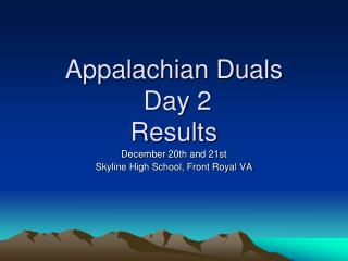 Appalachian Duals  Day 2 Results