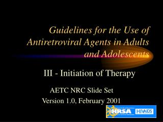 Guidelines for the Use of Antiretroviral Agents in Adults and Adolescents