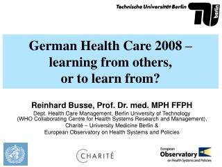 German Health Care 2008 � learning from others,  or to learn from?