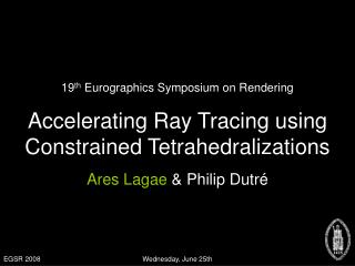 Accelerating Ray Tracing using Constrained Tetrahedralizations