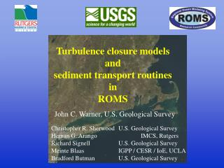 Turbulence closure models and sediment transport routines in ROMS