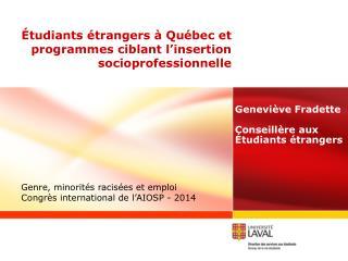Étudiants étrangers à Québec et programmes ciblant l'insertion socioprofessionnelle