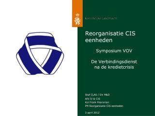 Reorganisatie CIS eenheden