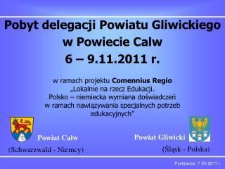 Pobyt delegacji Powiatu Gliwickiego  w Powiecie Calw 6 – 9.11.2011 r.