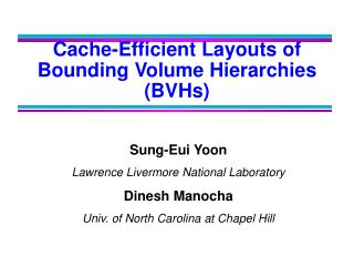 Cache-Efficient Layouts of  Bounding Volume Hierarchies  (BVHs)