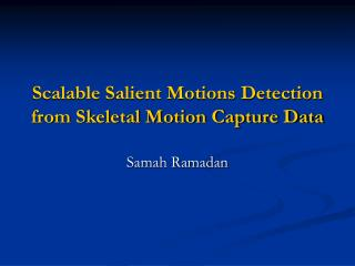 Scalable Salient Motions Detection from Skeletal Motion Capture Data
