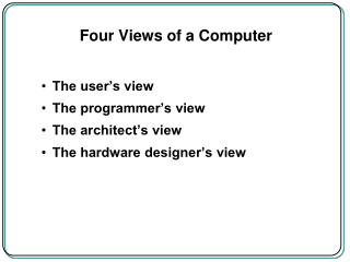 Four Views of a Computer