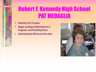 Robert F. Kennedy High School PAT MEDAGLIA