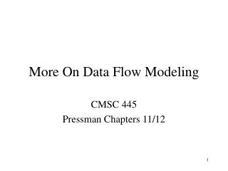 More On Data Flow Modeling