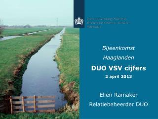 Bijeenkomst  Haaglanden DUO VSV cijfers 2 april 2013 Ellen Ramaker Relatiebeheerder DUO