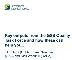 Key outputs from the GSS Quality Task Force and how these can help you…