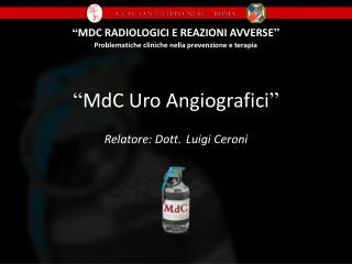 """"""" MdC Uro Angiografici """""""