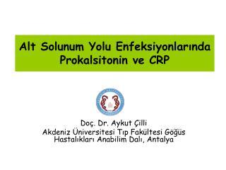 Alt Solunum Yolu Enfeksiyonlarında Prokalsitonin ve CRP