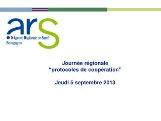 """Journée régionale  """"protocoles de coopération""""  Jeudi 5 septembre 2013"""