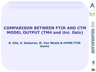 COMPARISON BETWEEN FTIR AND CTM MODEL OUTPUT (TM4 and Uni. Oslo)