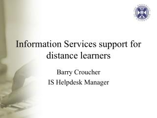 Information Services support for distance learners