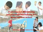Fostering and Maintaining  International-Mindedness in a  Mono-cultural School