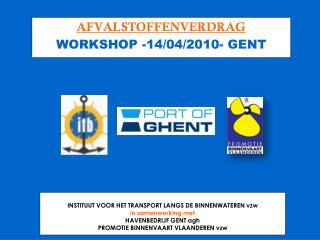 AFVALSTOFFENVERDRAG WORKSHOP -14/04/2010- GENT