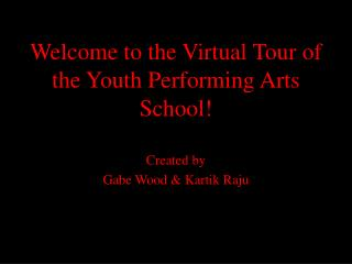 Welcome to the Virtual Tour of the Youth Performing Arts School