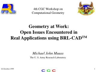 Geometry at Work: Open Issues Encountered in Real Applications using BRL-CAD TM