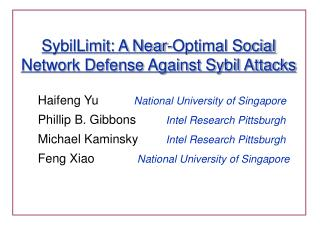 SybilLimit: A Near-Optimal Social Network Defense Against Sybil Attacks