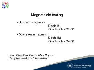 Magnet field testing