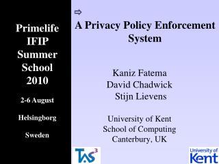 Kaniz Fatema  David Chadwick  Stijn Lievens  University of Kent School of Computing Canterbury, UK