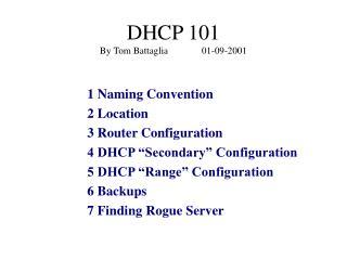 DHCP 101 By Tom Battaglia              01-09-2001