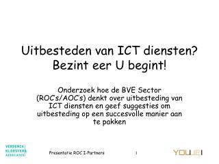 Uitbesteden van ICT diensten? Bezint eer U begint!
