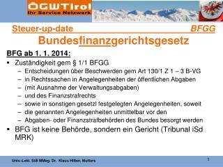 Steuer-up-date                                          BFGG Bundes finanz gerichtsgesetz