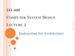 241-440 Computer System Design Lecture  2