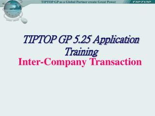 TIPTOP GP 5.25 Application Training