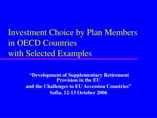 Investment Choice by Plan Members in OECD Countries with Selected Examples