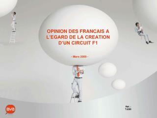OPINION DES FRANCAIS A L'EGARD DE LA CREATION D'UN CIRCUIT F1