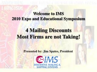 Welcome to IMS 2010 Expo and Educational Symposium