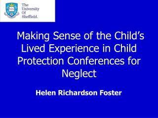 Making Sense of the Child's Lived Experience in Child Protection Conferences for Neglect