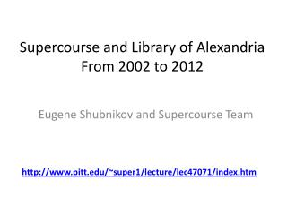 Supercourse and Library of Alexandria From 2002 to 2012