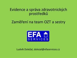 Evidence a správa zdravotnických prostředků Zaměření na team OZT a sestry